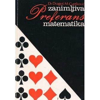 DRAGOŠ M. CVETKOVIĆ : ZANIMLJIVA PREFERANS MATEMATIKA